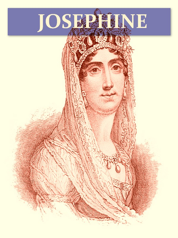 Josephine [Illustrated] By: John S. C. Abbott