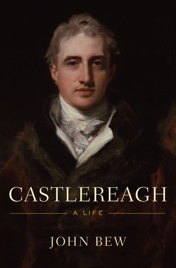 Castlereagh:A Life  By: John Bew