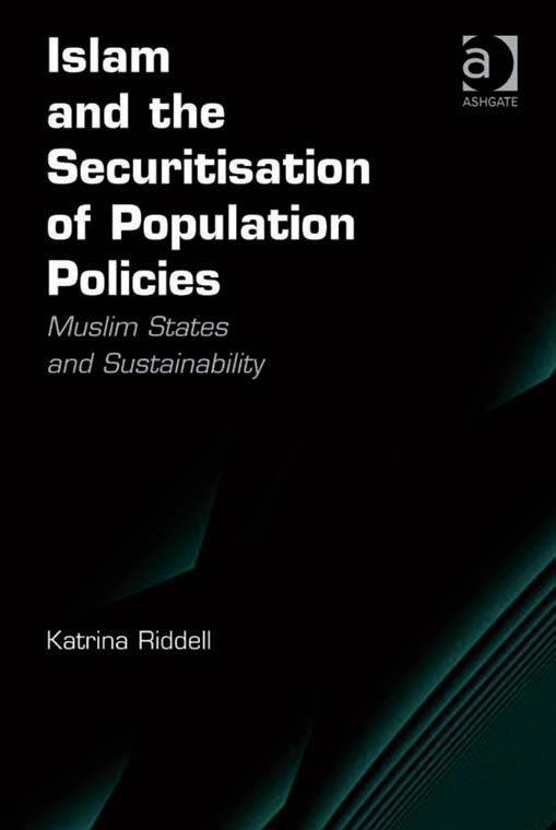 Islam and the Securitisation of Population Policies By: Katrina Riddell