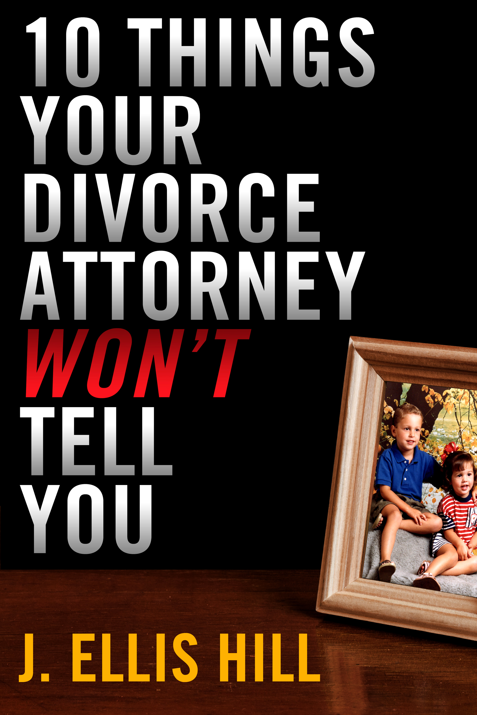 10 Things Your Divorce Attorney Won't Tell You