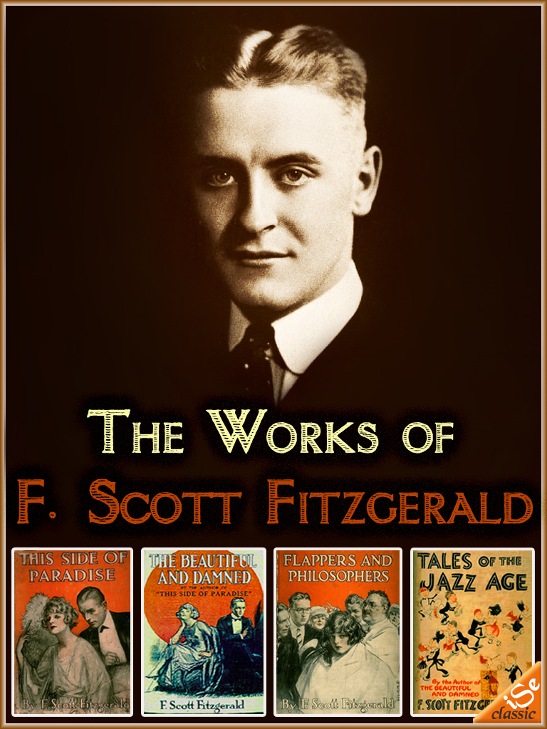 The Works of F. Scott Fitzgeral : 4 Books (Free Audiobook Link) By: F. Scott Fitzgerald