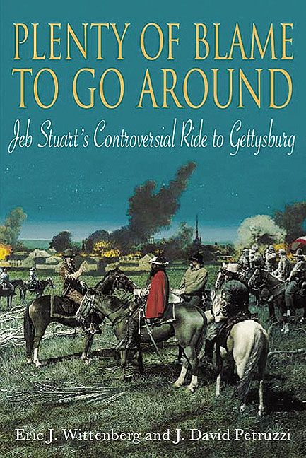 Plenty Of Blame To Go Around Jeb Stuart's Controversial Ride To Gettysburg
