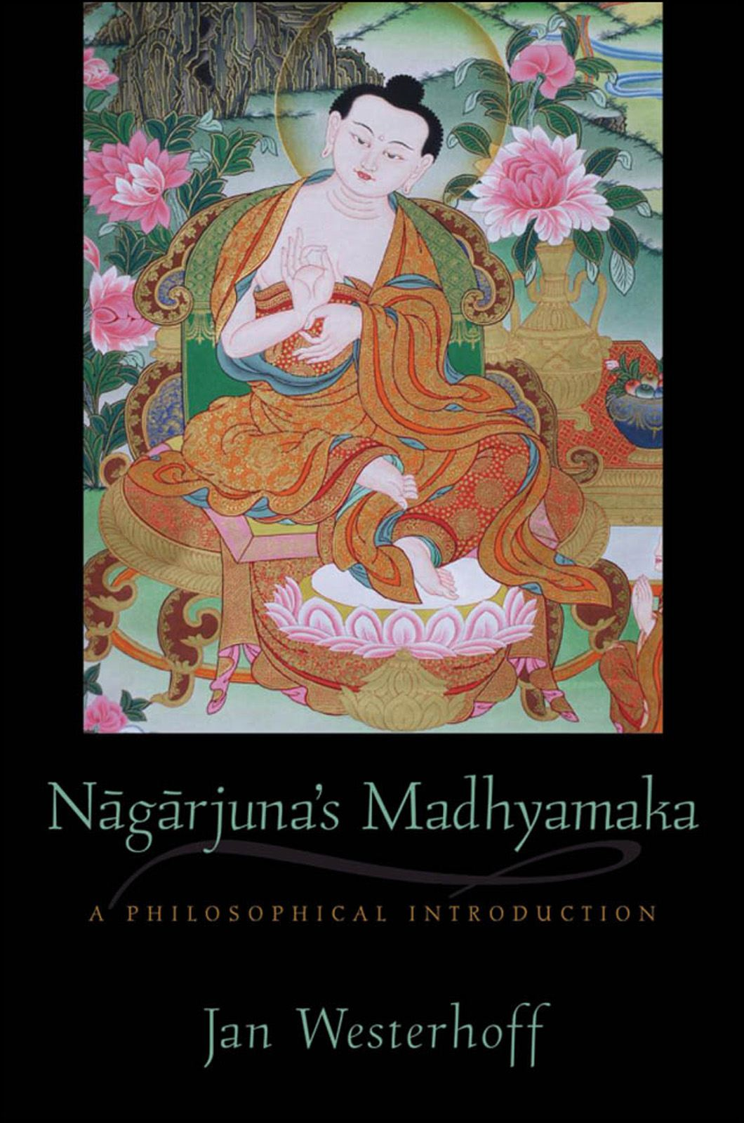 Nagarjuna's Madhyamaka : A Philosophical Introduction By: Jan Westerhoff