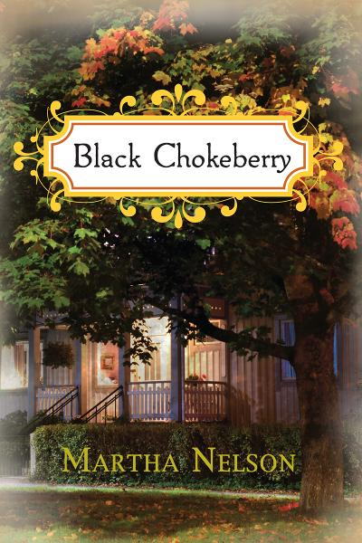 Black Chokeberry By: Martha Nelson