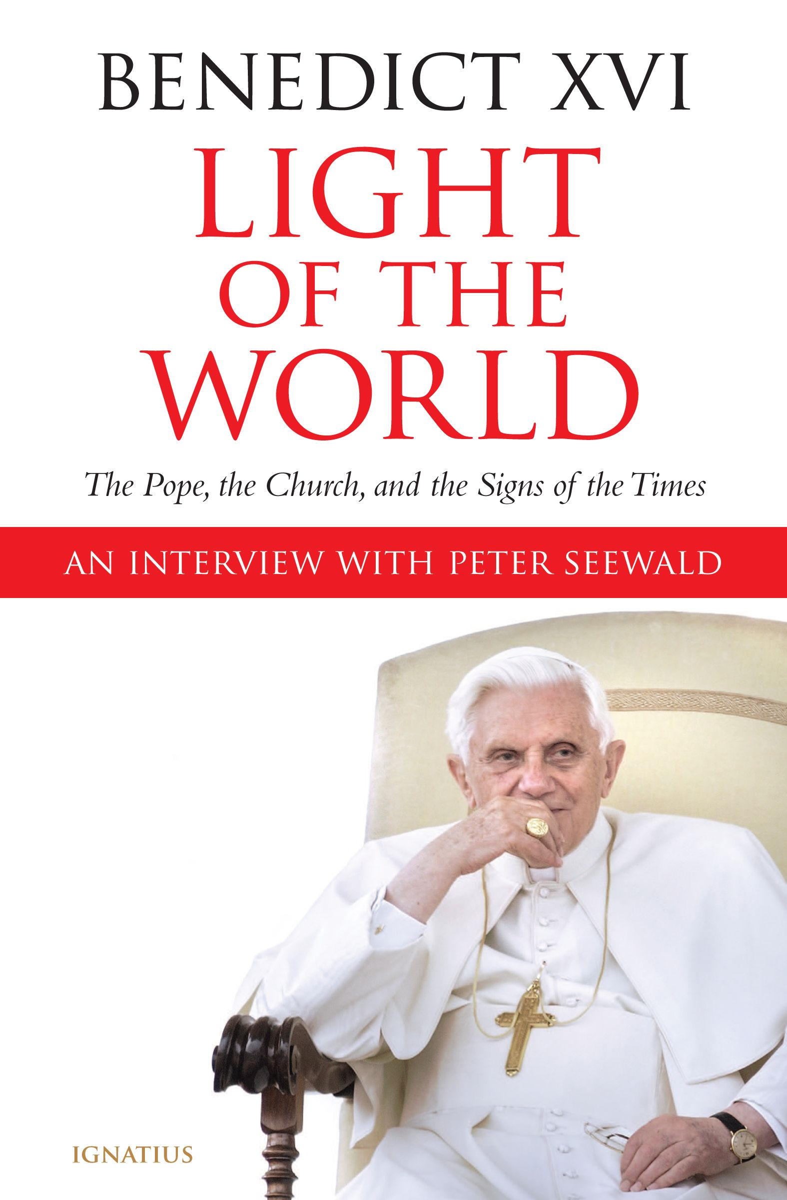 Light Of The World By: Peter Seewald Pope Benedict XVI