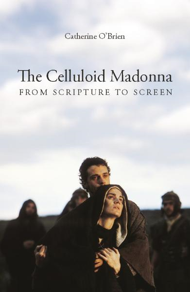 download the celluloid madonna: from scripture to screen