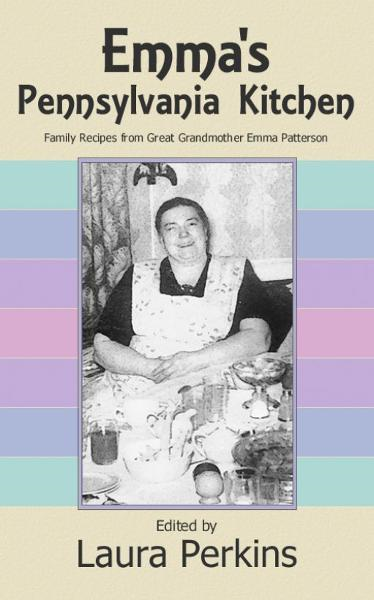 Emma's Pennsylvania Kitchen By: Laura Perkins