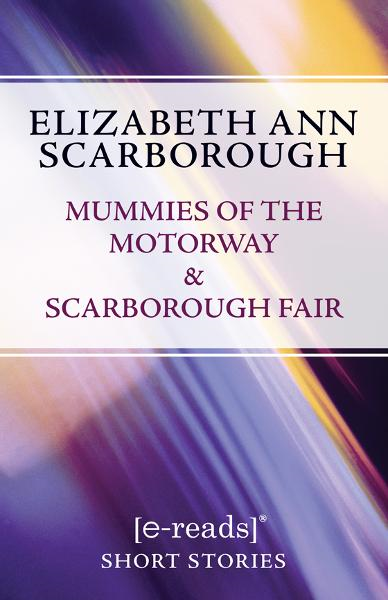 Mummies of the Motorway & Scarborough Fair By: Elizabeth Scarborough