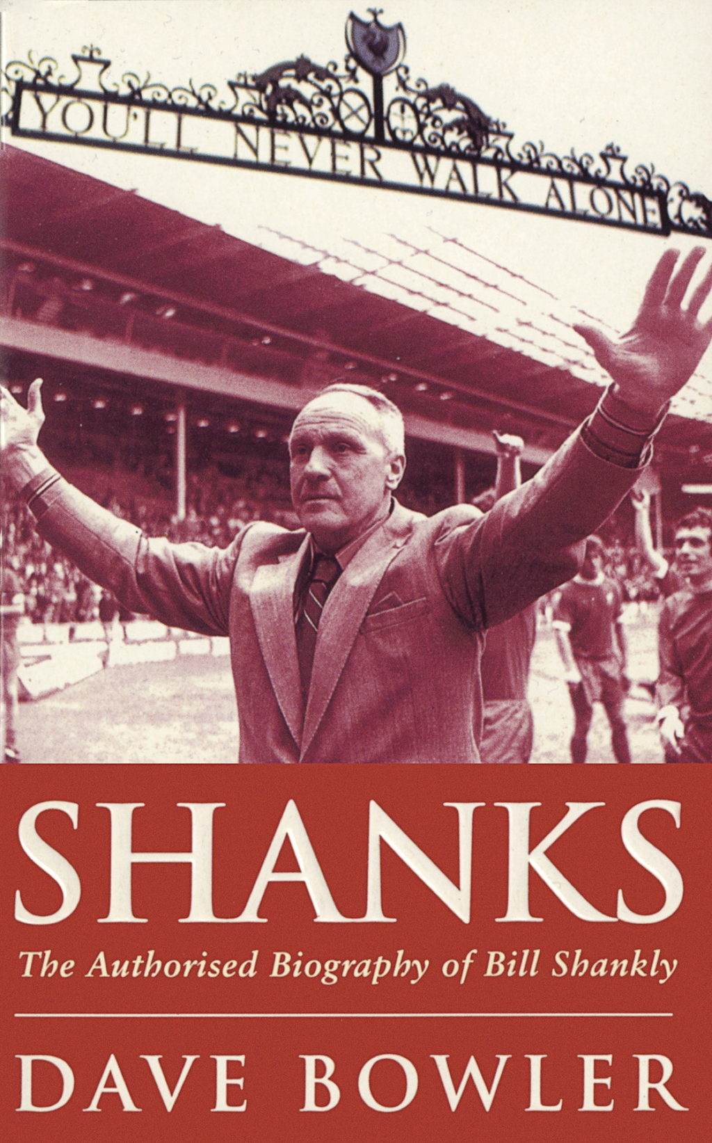 Shanks The Authorised Biography Of Bill Shankly