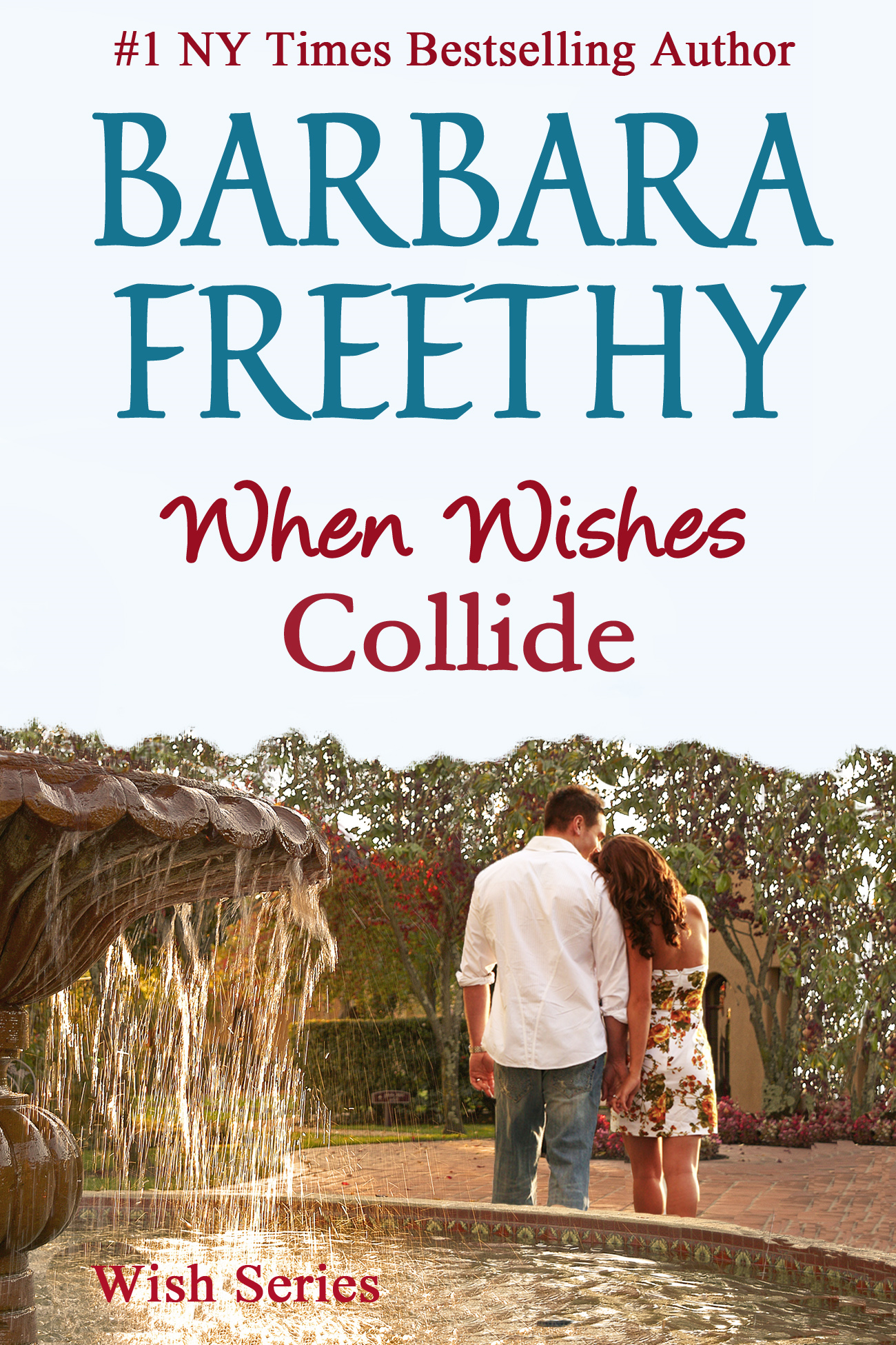 When Wishes Collide By: Barbara Freethy