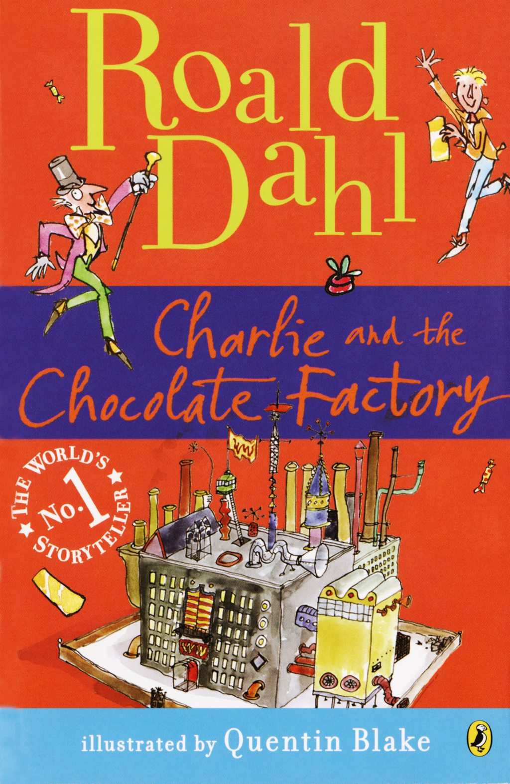 Charlie and the Chocolate Factory By: Roald Dahl,Quentin Blake