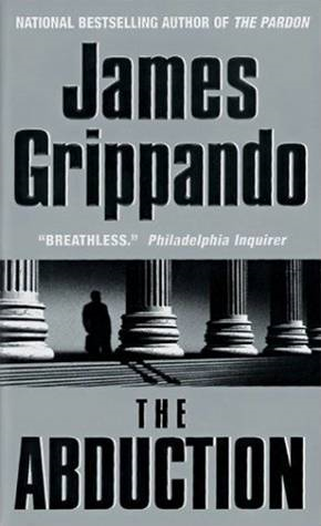 The Abduction By: James Grippando