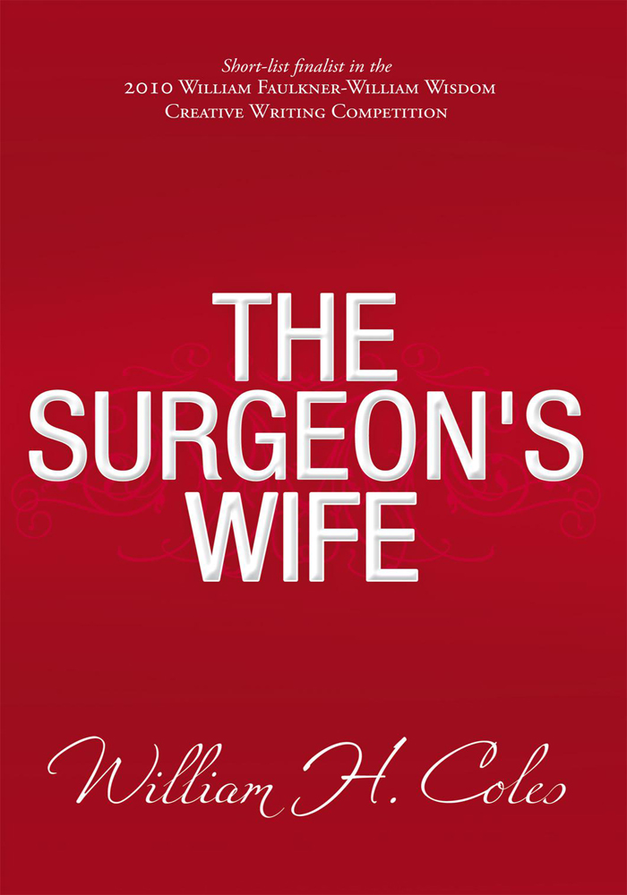 The Surgeon's Wife By: William H. Coles