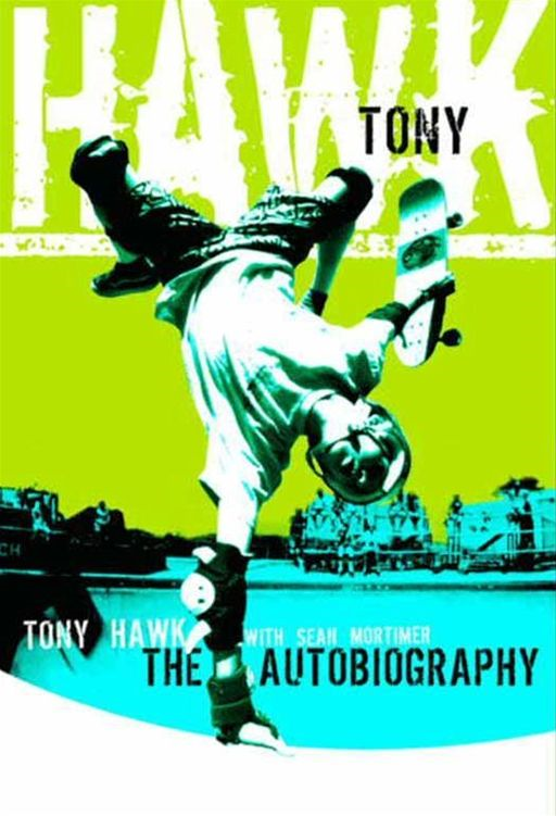Tony Hawk By: Sean Mortimer,Tony Hawk
