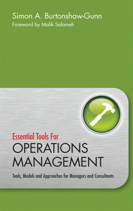 Essential Tools for Operations Management By: Simon Burtonshaw-Gunn