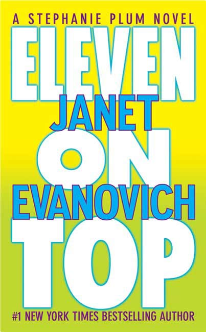 Eleven on Top By: Janet Evanovich