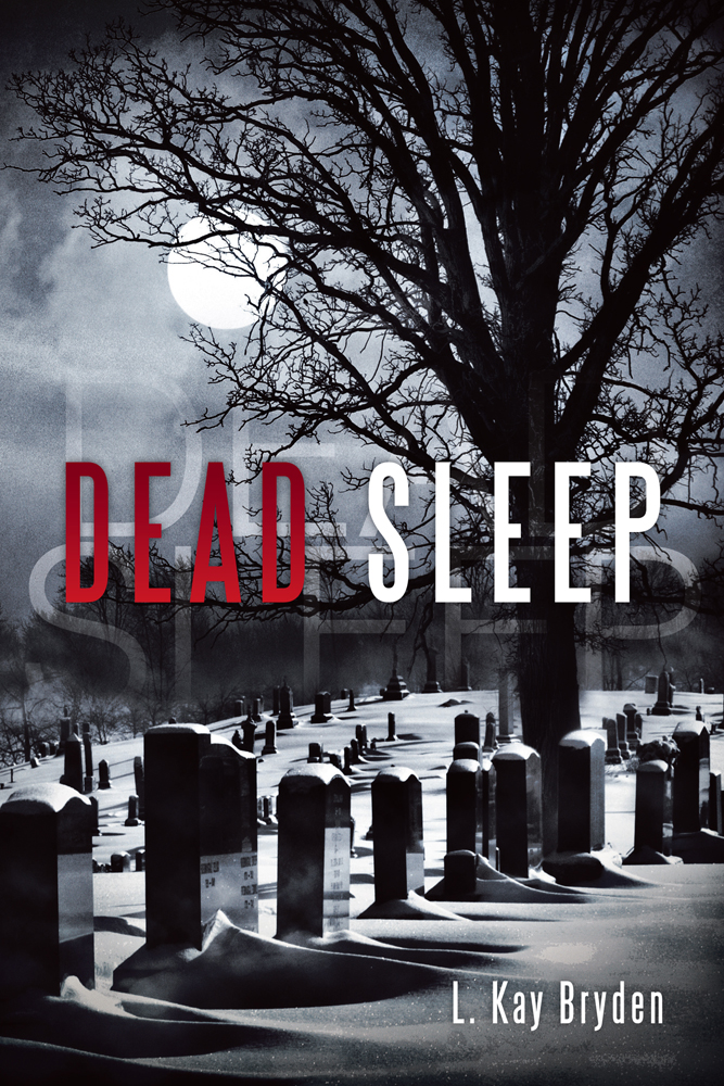 DEAD SLEEP By: L. Kay Bryden