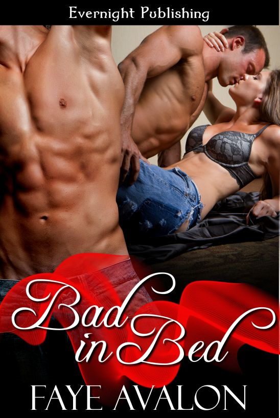 Bad in Bed By: Faye Avalon