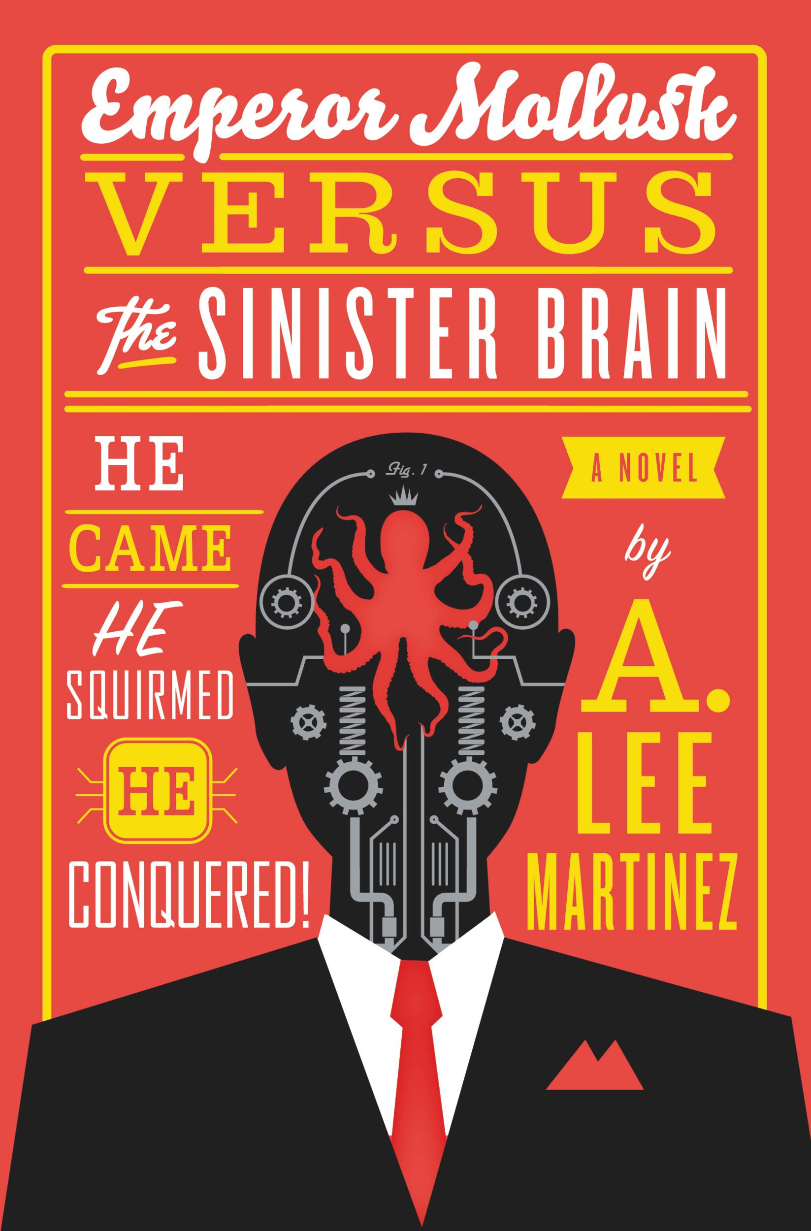 Emperor Mollusk versus The Sinister Brain By: A. Lee Martinez