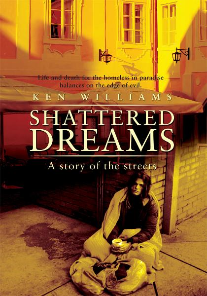 SHATTERED DREAMS By: Ken Williams