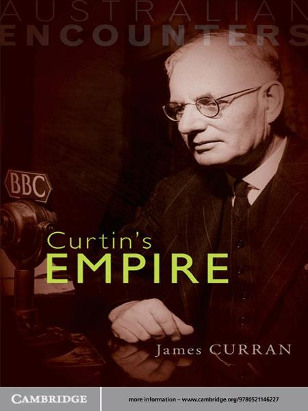 Curtin's Empire By: James Curran