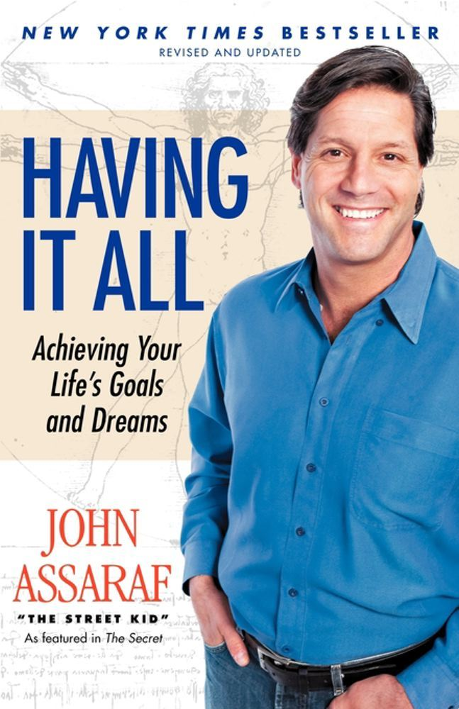 Having It All By: John Assaraf