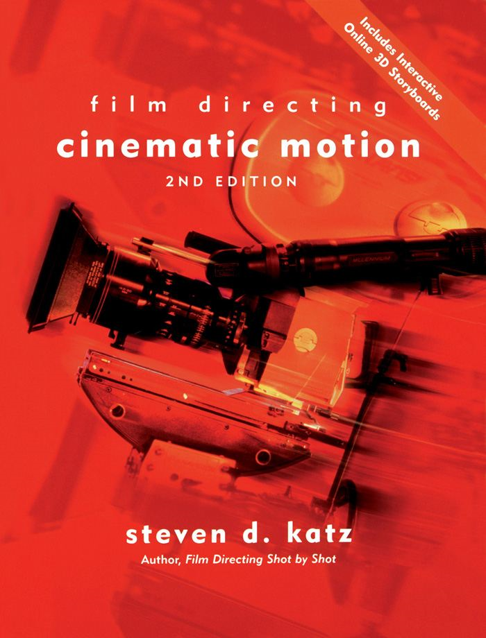 Film Directing Cinematic Motion, 2nd Edition: A Workshop for Staging Scenes
