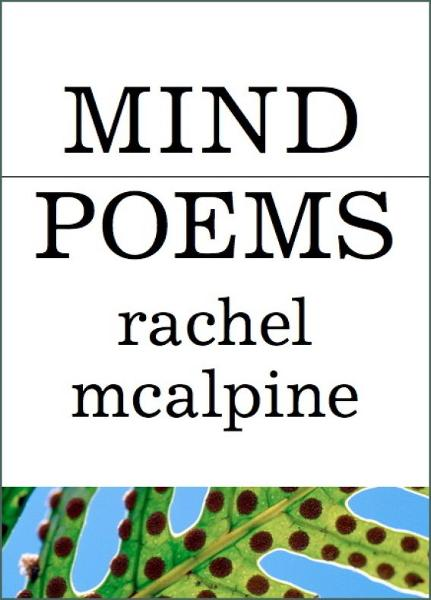 Mind Poems By: Rachel McAlpine