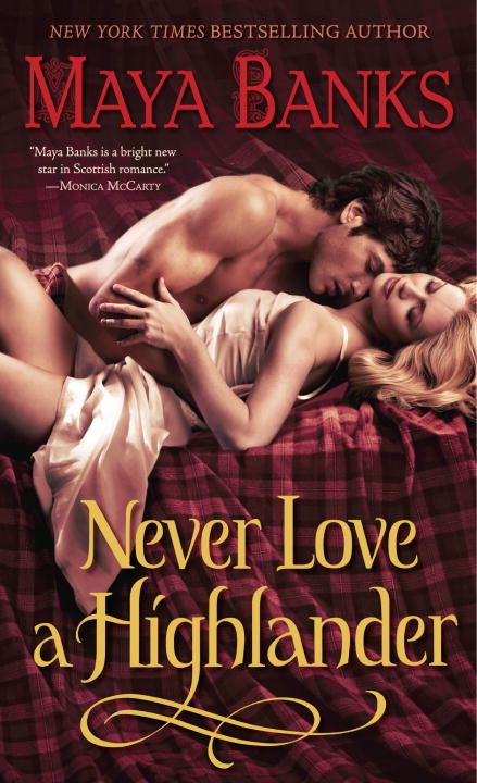 Never Love a Highlander By: Maya Banks