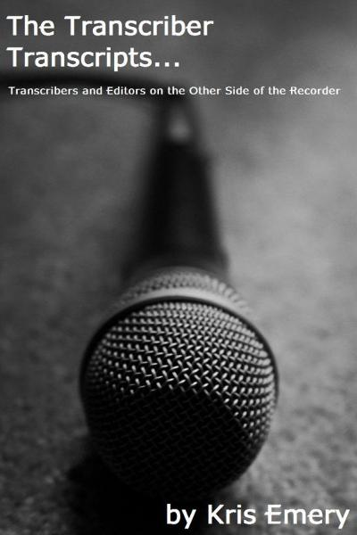 The Transcriber Transcripts: Transcribers and Editors on the Other Side of the Recorder