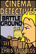 Cinema Detectives: Battle Ground