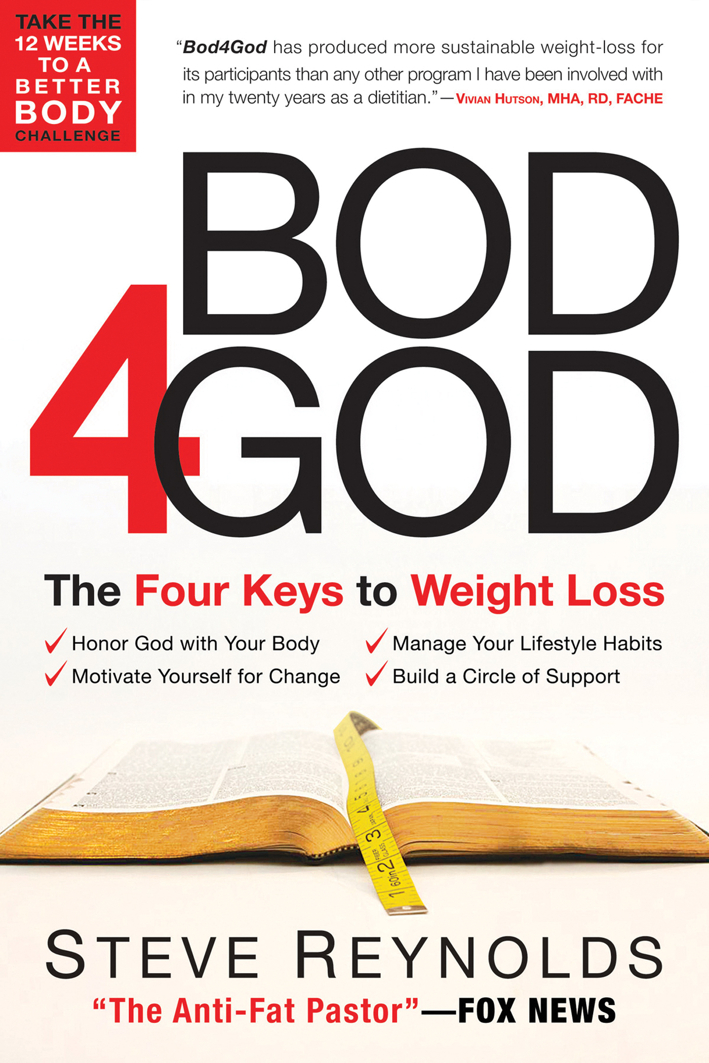 Bod 4 God: The Four Keys to Weight Loss By: Steve Reynolds