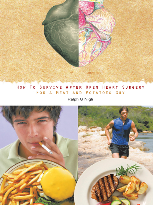 """How To Survive After Open Heart Surgery For a Meat and Potatoes Guy."""