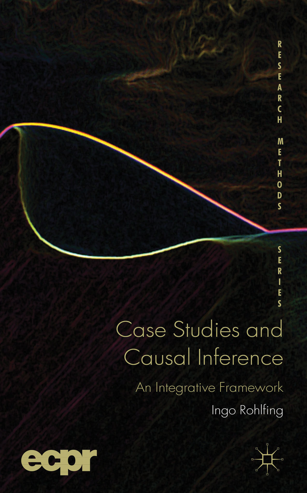 Case Studies and Causal Inference An Integrative Framework