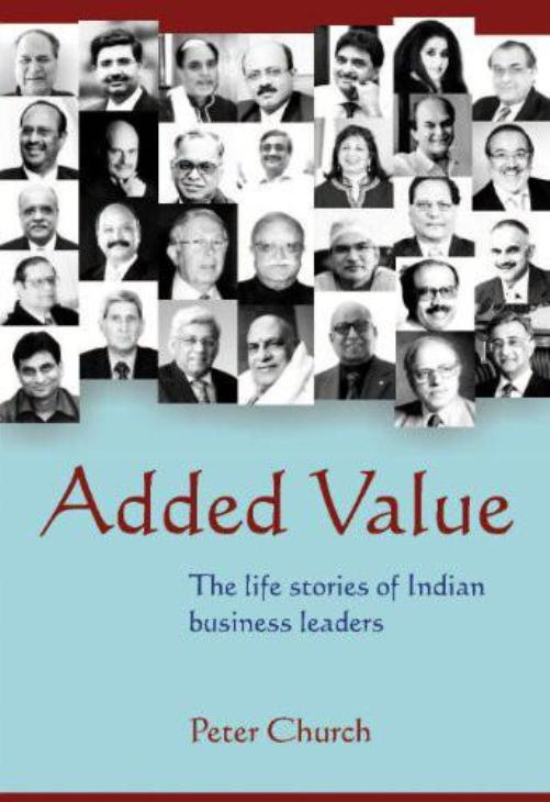 Added Value – the life stories of Indian Business Leaders