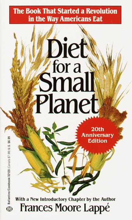 Diet for a Small Planet (20th Anniversary Edition) By: Frances Moore Lappe