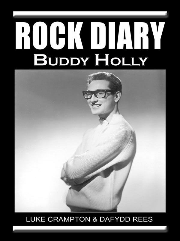 Rock Diary: Buddy Holly By: Luke Crampton Dafydd Rees
