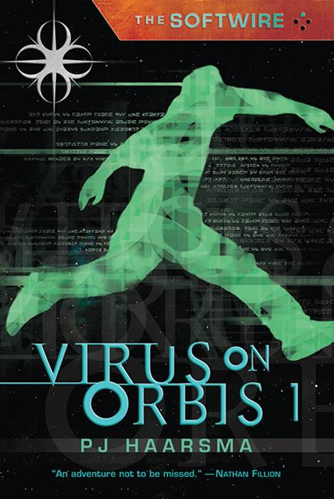 The Softwire: Virus on Orbis 1 By: PJ Haarsma