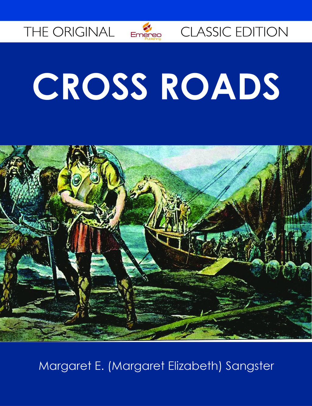Cross Roads - The Original Classic Edition