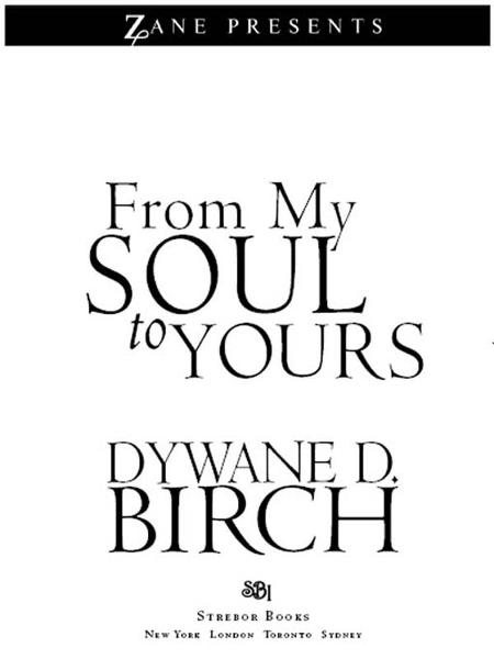 From My Soul to Yours By: Dywane D. Birch