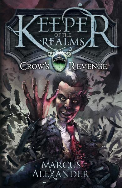 Keeper of the Realms: Crow's Revenge (Book 1) By: Marcus Alexander