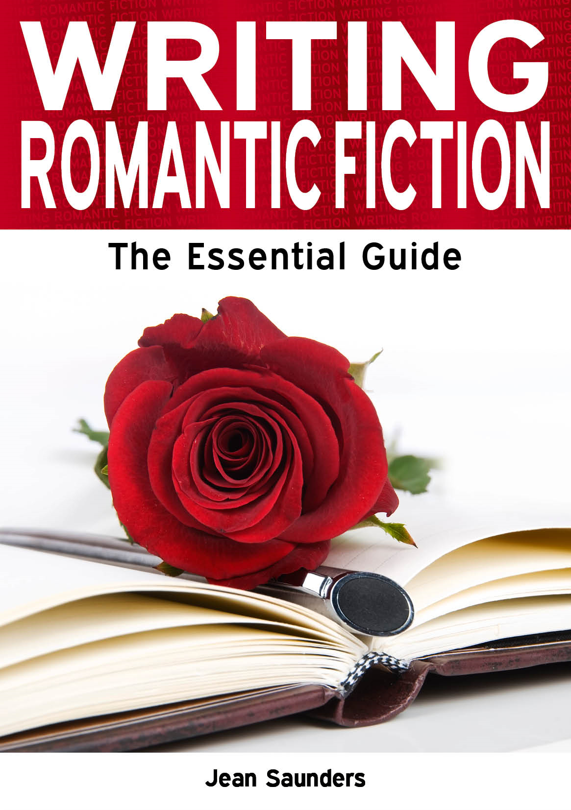 Writing Romantic Fiction: The Essential Guide