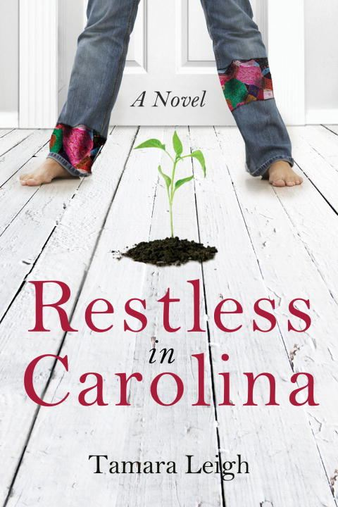 Restless in Carolina By: Tamara Leigh