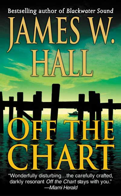 Off the Chart By: James W. Hall