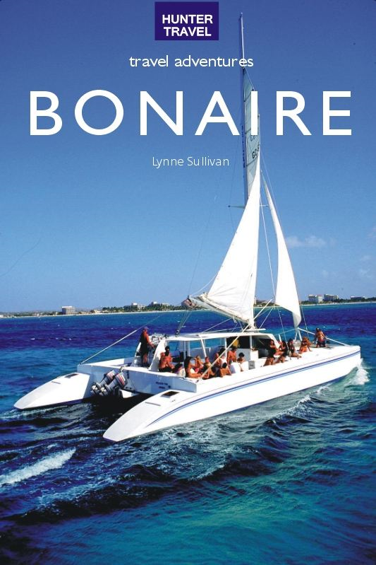 Bonaire Travel Adventures By: Lynne Sullivan
