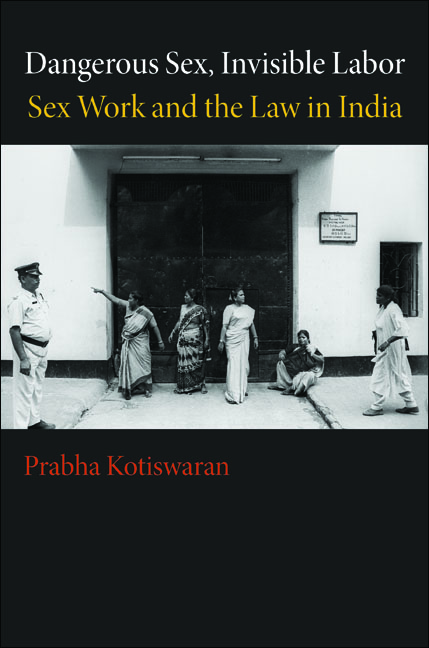 Dangerous Sex, Invisible Labor By: Prabha Kotiswaran