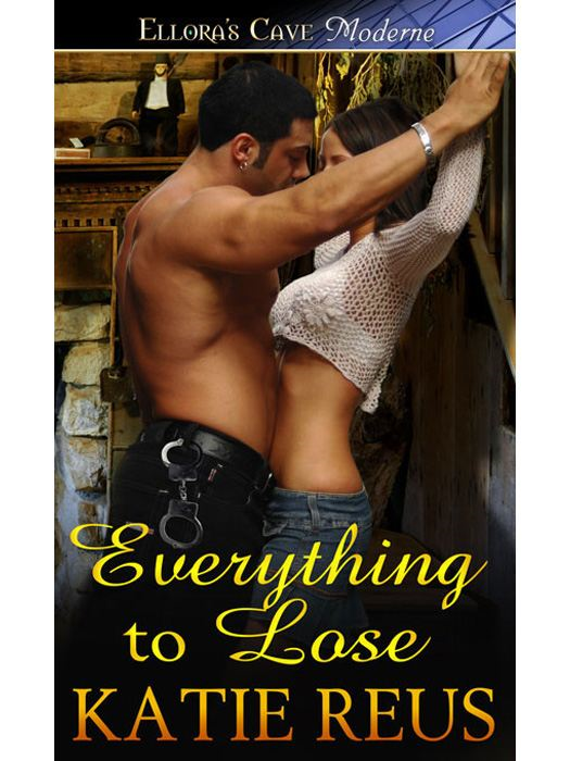 Everything to Lose By: Katie Reus