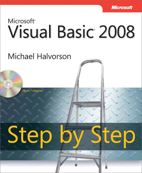 Microsoft® Visual Basic® 2008 Step by Step By: Michael Halvorson