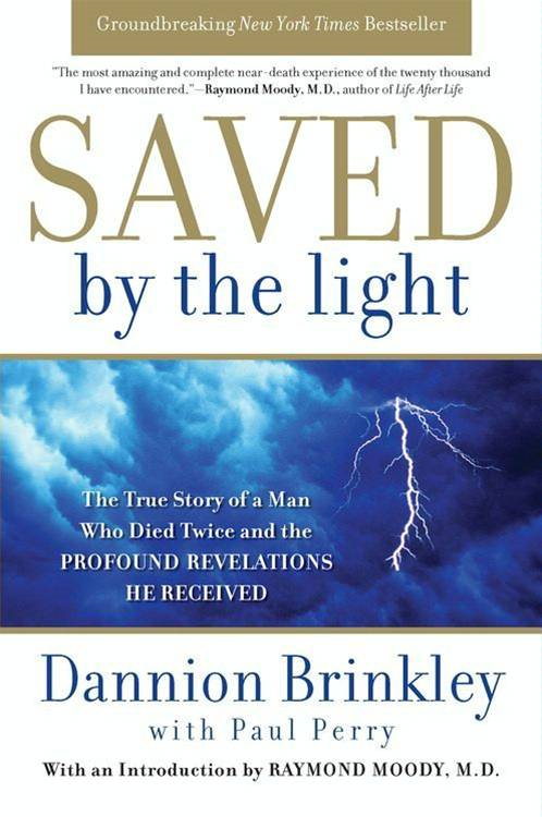 Saved by the Light By: Dannion Brinkley,Paul Perry