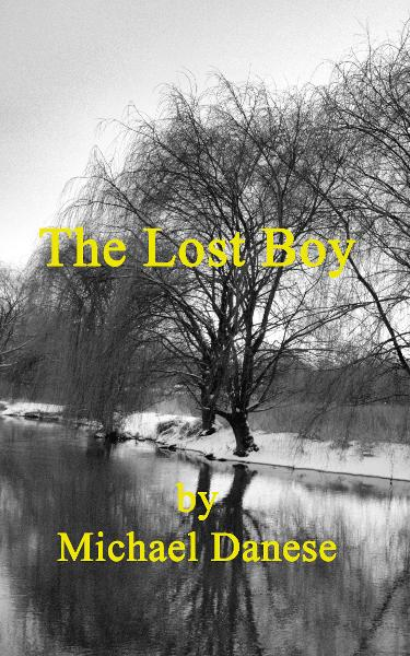 The Lost Boy By: Michael Danese
